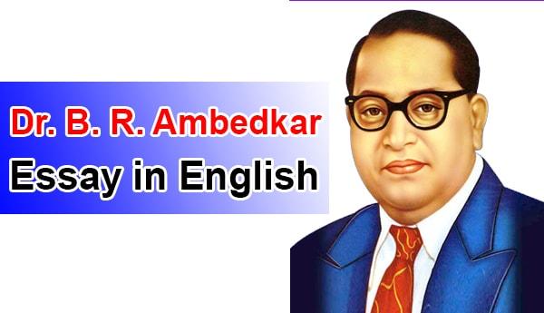 Essay on Dr B. R. Ambedkar
